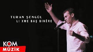 Turan Şengül - Li Xwe Baş Binêre