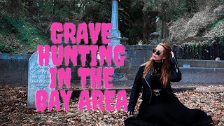 Grave Hunting in the Bay Area And Trying Not To Die