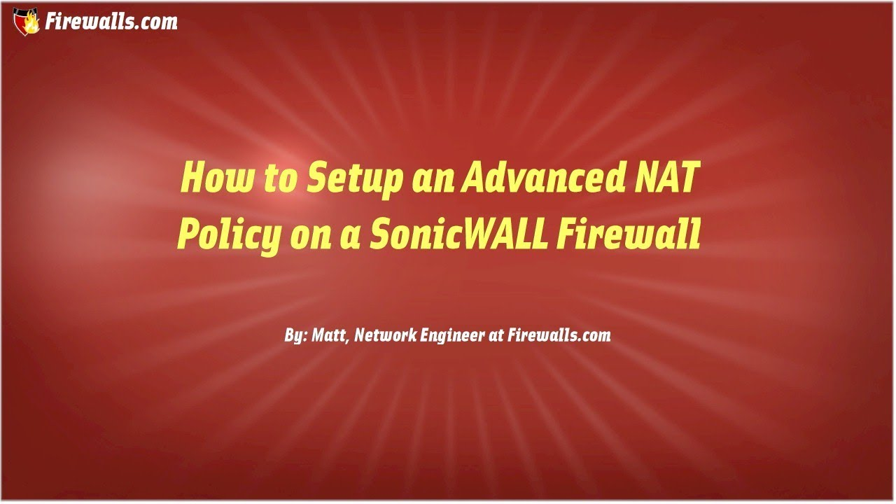 SonicWall Essentials : How to create an Advanced NAT policy (Port Forward)  on a SonicWall firewall