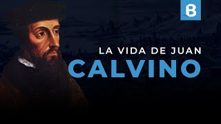 JUAN CALVINO: Pastor, intelectual y REFORMADOR francés | BITE