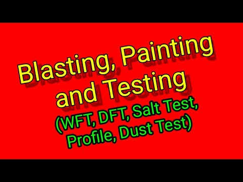 Blasting, Painting and testing | Profile Test | Salt Test | Dust Test | Airless Spray Painting