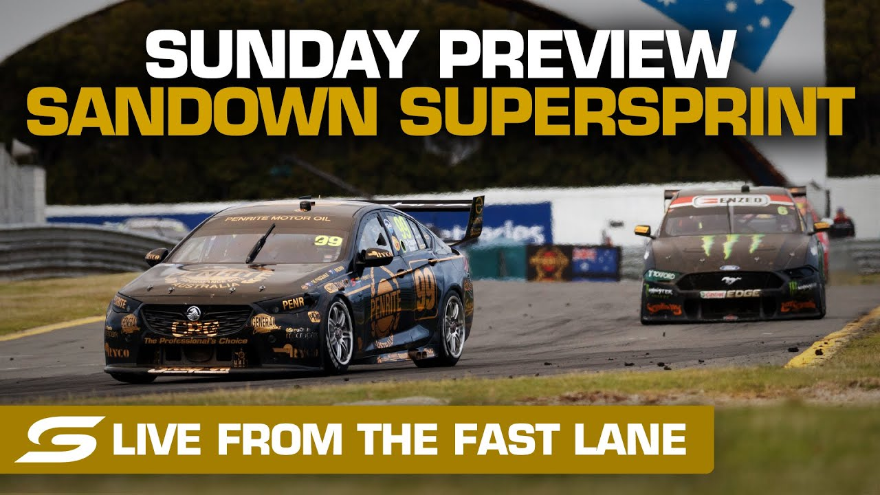 Sunday PREVIEW: LIVE from the FAST LANE - Penrite Oil Sandown SuperSprint   Supercars 2020