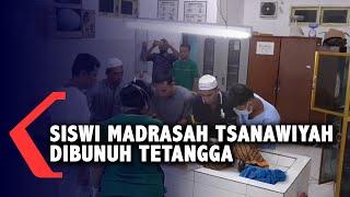 Siswi Madrasah Tsanawiyah Dibunuh Tetangga, Ada Luka di Bagian Leher!