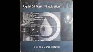 Liquid DJ Team - Liquidation (Marco V Remix) (2001)