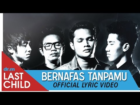 Last Child - Bernafas Tanpamu (Official Lyric Video)