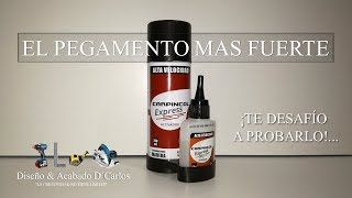 EL PEGAMENTO MAS FUERTE PARA UNIR MELAMINA, MADERA Y AGLOMERADO - CARPINCOL EXPRESS