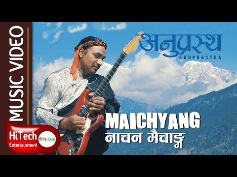 Maichyang | Anuprastha | Nepali Folk Rock Song | Nepali Song | Nepali Music