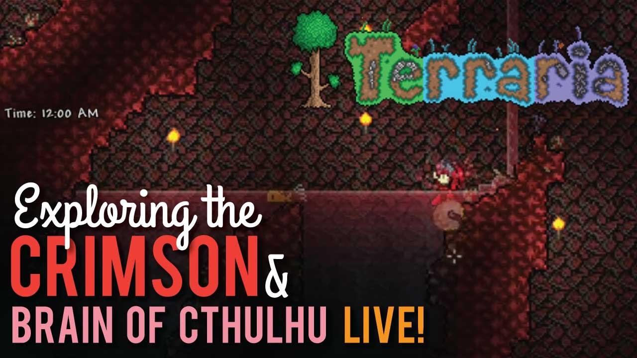 Exploring the Crimson & Brain of Cthulhu in Terraria - LIVE!