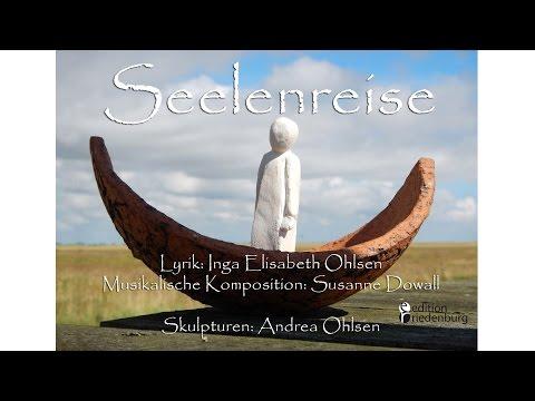 Seelenreise - Das Lied zu den Gedichtbänden für Trauernde von Inga Elisabeth Ohlsen
