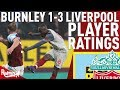 A 9 For Naby! | Burnley v Liverpool 1-3 | Player Ratings