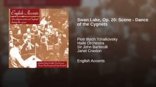 Swan Lake, Op. 20: Scene - Dance of the Cygnets