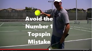 Topspin Forehand Tip: Avoid #1 Mistake Tennis Players Make