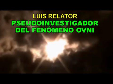 LUIS RELATOR: pseudoinvestigador del fenómeno OVNI
