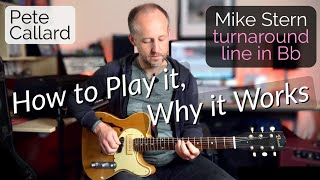 Mike Stern Bb turnaround lick lesson - How to Play it, Why it Works   Pete Callard