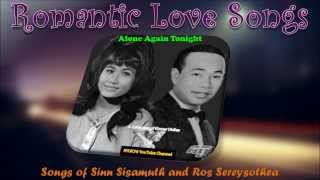 Songs of Sinn Sisamouth and Ros Sereysothea - Alone Again Tonight