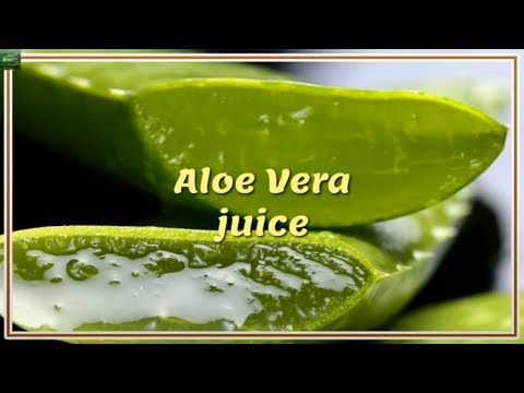 Aloe Vera juice benefits for hair, for skin, for your health!