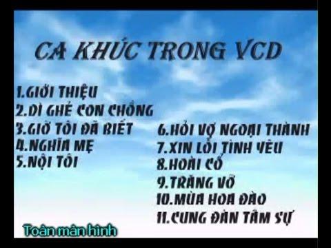 """VCD THANH CƯỜNG - ALBUM ĐẦU TAY """"DÌ GHẺ CON CHỒNG"""""""