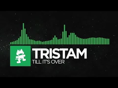 Glitch Hop or 110BPM  Tristam  Till Its Over Monstercat Release