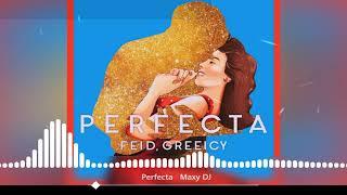 Perfecta - Feid, Greeicy 🔥Maxy DJ🔥