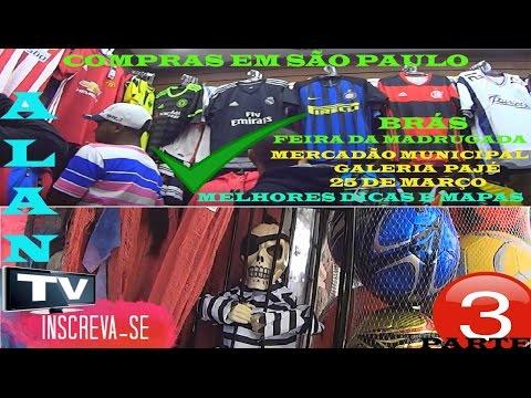 COMPRAS SAO PAULO, FEIRA DA MADRUGADA, PAJÉ, 25 MARÇO, DICAS, PARTE 3 ALAN TV #55