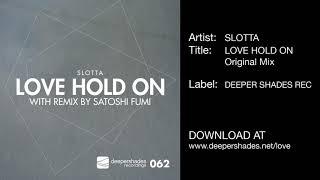 Slotta Love Hold On Original Mix Deeper Shades Recordings
