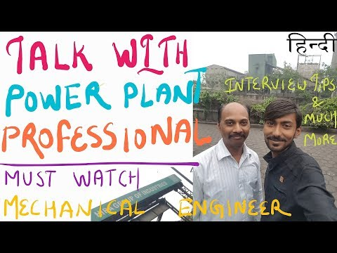 TALK WITH~POWER PLANT PROFESSIONAL : MUST WATCH FOR MECHANICAL ENGINEER [EXPERIENCE OF 18 YEARS]