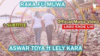 ASWAR TOYA ft LELY KARA - RAKA FU MUWA