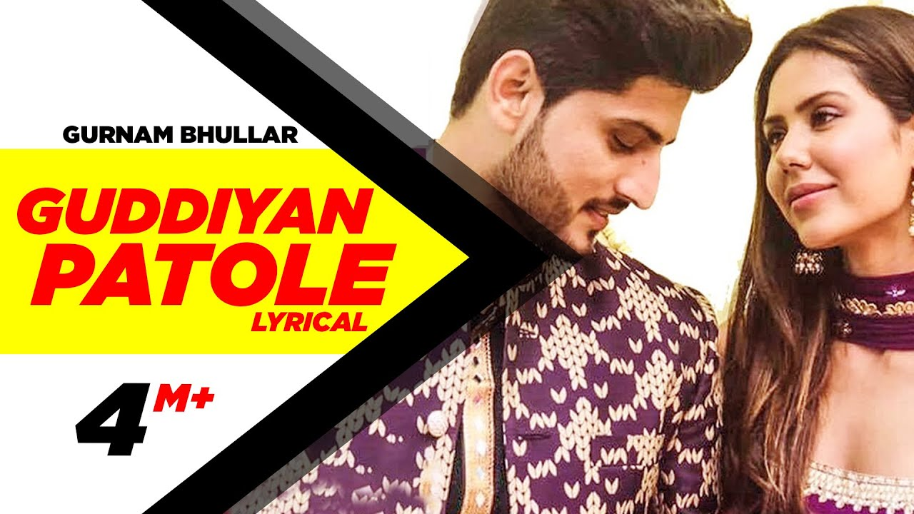 Guddiyan Patole Lyrical Video Gurnam Bhullar Sonam Bajwa New