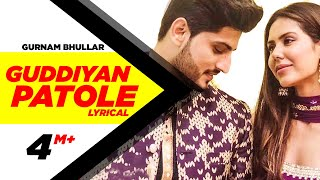 Guddiyan Patole (Lyrical Video) | Gurnam Bhullar | Sonam Bajwa | New Punjabi Song | Speed Records