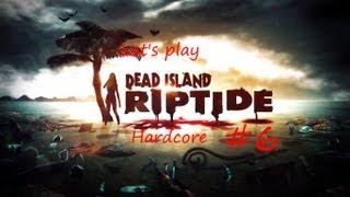 Прохождение Dead Island Riptide - Хардкор - Часть 6