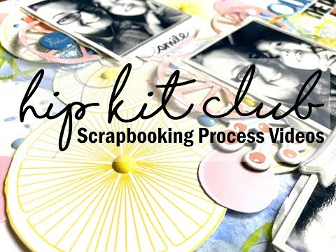 Scrapbooking Process #423 Hip Kit Club / Squeeze the Day