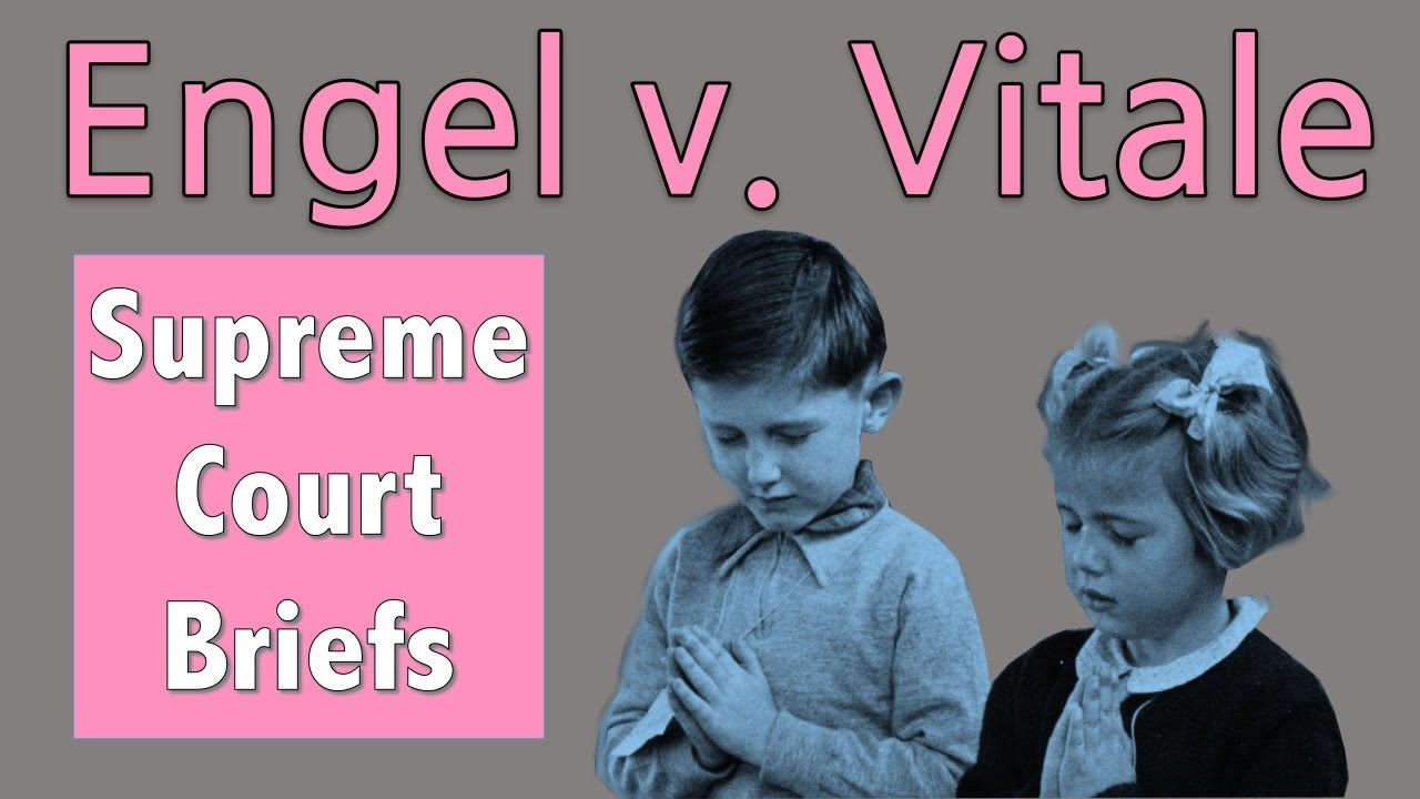 engle vs vitale essay The supreme court case, engel v vitale, was an extremely controversial case that directly dealt with the first amendment this supreme court case established a separation of church and state.
