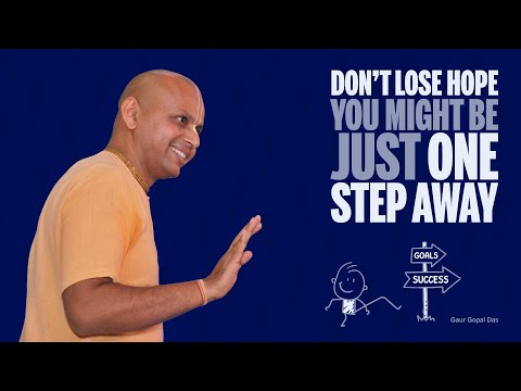 #Success #Failures Don't lose hope - You might be just one step away   Gaur Gopal Das