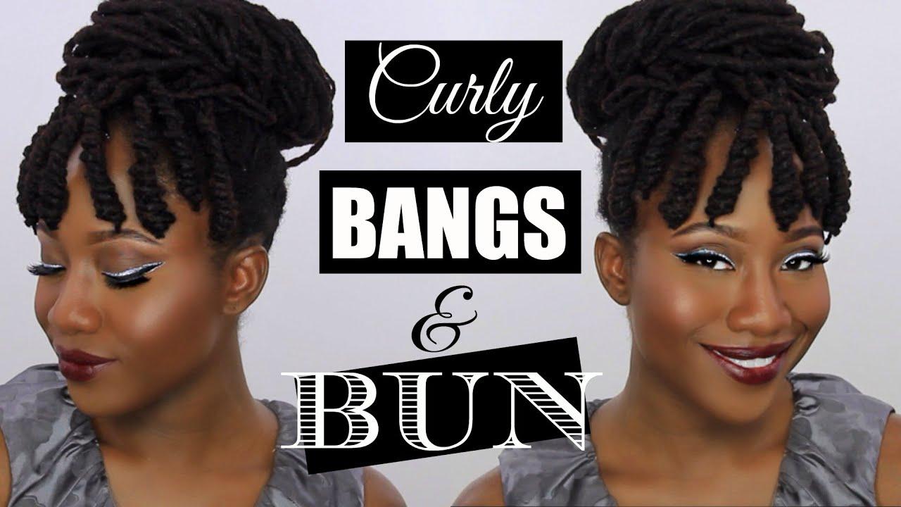 Curly Hair Styles With Bangs: Curly Bangs & Bun On NATURAL HAIR / LOCS
