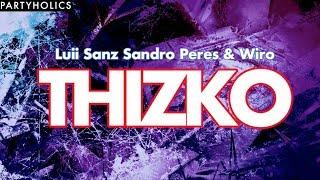 THIZKO - Luii Sanz ft. Sandro Peres (Original Mix) NEW 2018 [Electronic Music]