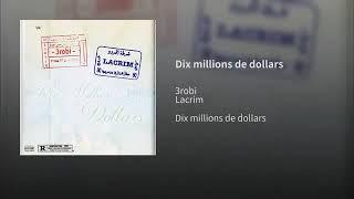 Lacrim - Dix Millions De Dollars Ft. 3robi (Offiecel Audio)