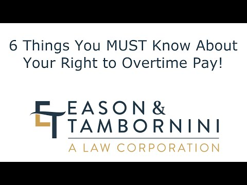 6 Things You MUST Know About Your Right To Overtime Pay!