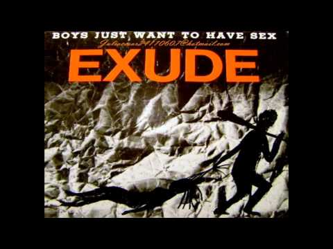 Exude - Boys Just Want To Have Sex 1984.
