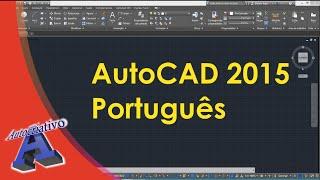 AutoCAD 2015 Português - Aula 01/15 - Nível Básico - Autocriativo