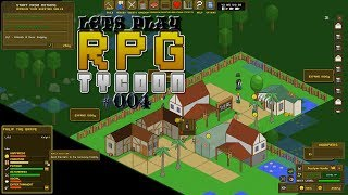Lets Play RPG Tycoon ⚔ [S1E4] - Philip The Badass