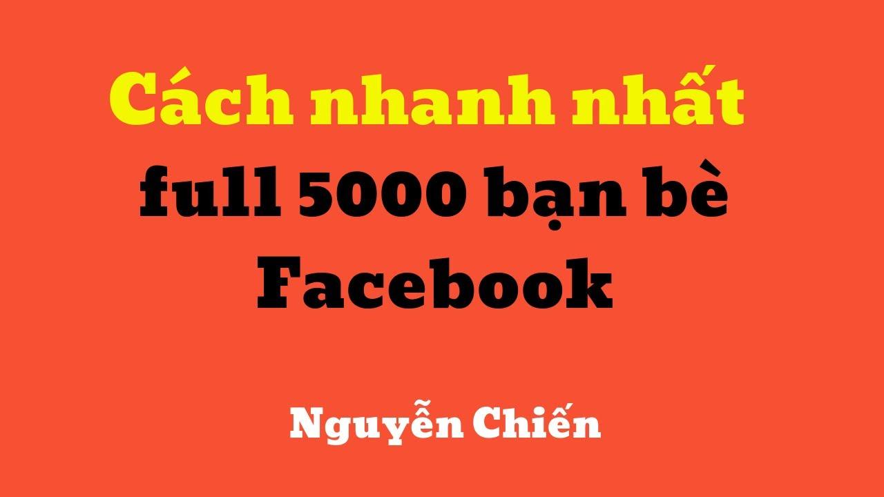Cách nhanh chóng tăng 5000 bạn bè trên Facebook an toàn