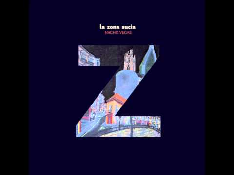 La Zona Sucia – Nacho Vegas – 2011 Full Album