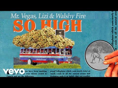 Walshy Fire - So High ft. Mr. Vegas, Lizi