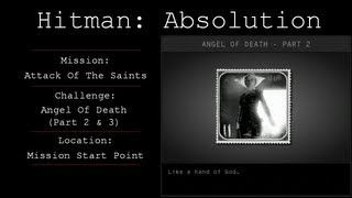 Hitman: Absolution Challenge Guide - Angel Of Death (Part 2) - Attack Of The Saints