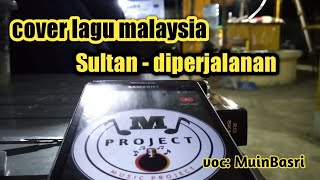 SULTAN - DIPERJALANAN || COVER LAGU MALAYSIA (video music lyric)