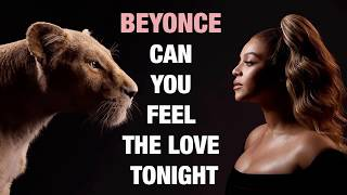 BEYONCE - Can you feel the love tonight (Beyonce version)
