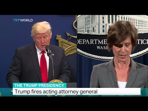 The Trump Presidency: Trump fires acting attorney general Sally Yates