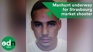 Manhunt underway for Strasbourg market shooter
