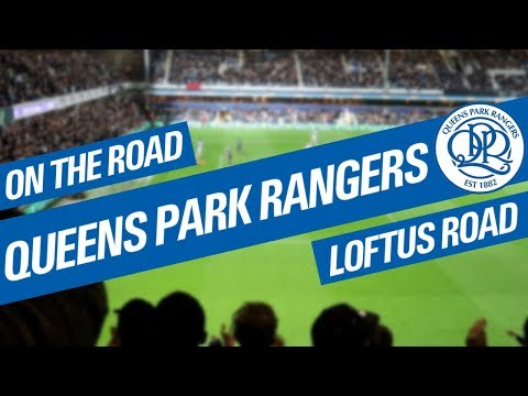 On The Road - QUEENS PARK RANGERS @ LOFTUS ROAD