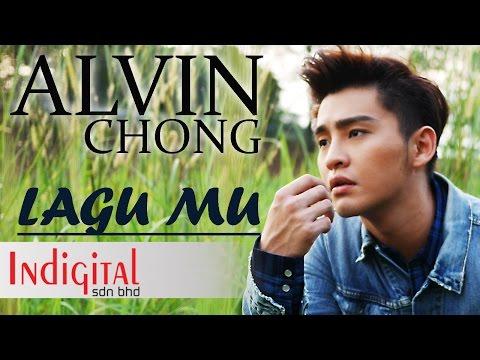 Alvin Chong - Lagu Mu